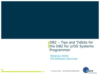 DB2 – Tips and Tidbits for the DB2 for z/OS Systems Programmer
