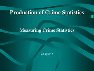 Production of Crime Statistics