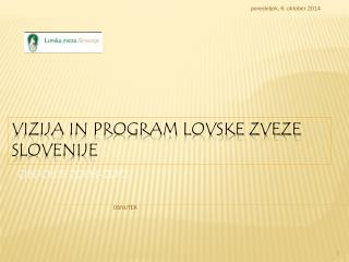 VIZIJA IN PROGRAM LOVSKE ZVEZE SLOVENIJE