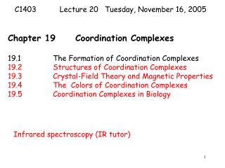 Chapter 19 Coordination Complexes   19.1  The Formation of Coordination Complexes 19.2  Structures of Coordination Compl