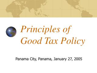 Principles of  Good Tax Policy