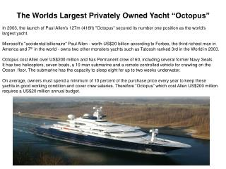 "The Worlds Largest Privately Owned Yacht ""Octopus"""