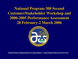 National Program 308 Second Customer/Stakeholder Workshop and   2000-2005 Performance Assessment 28 February-2 March 200