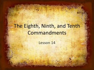 The Eighth, Ninth, and Tenth Commandments