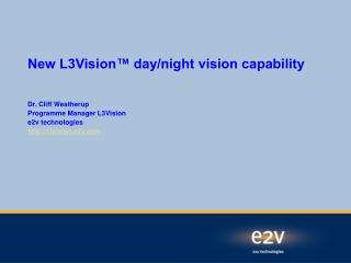 New L3Vision™ day/night vision capability