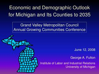 Economic and Demographic Outlook for Michigan and Its Counties to 2035