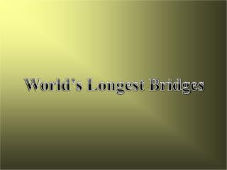 World's Longest Bridges