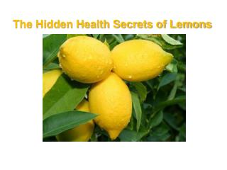 The Hidden Health Secrets of Lemons