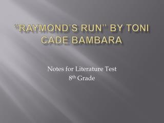 """Raymond's Run""  By Toni Cade  Bambara"