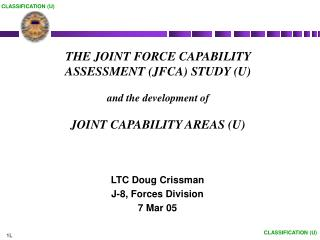 THE JOINT FORCE CAPABILITY  ASSESSMENT (JFCA) STUDY (U) and the development of  JOINT CAPABILITY AREAS (U)