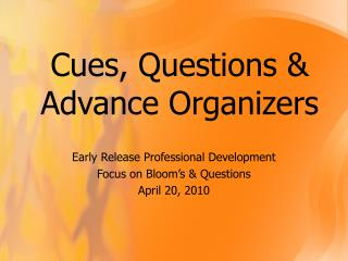 Cues, Questions & Advance Organizers