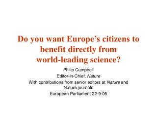 Do you want Europe's citizens to benefit directly from  world-leading science?