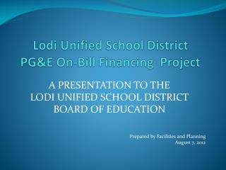 Lodi Unified School District PG&E On-Bill Financing  Project