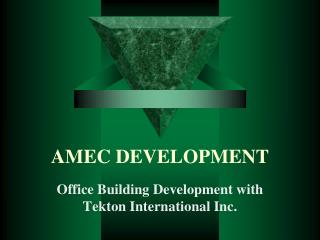 AMEC DEVELOPMENT