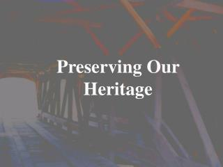 Preserving Our Heritage