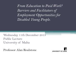 Wednesday  11th December 2013  Public Lecture University  of Malta Professor Alan Roulstone