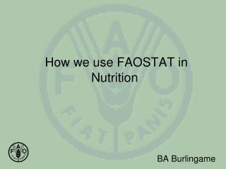 How we use FAOSTAT in Nutrition