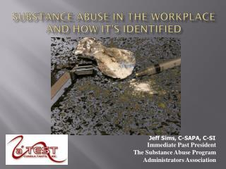 Substance abuse in the workplace and how it's identified