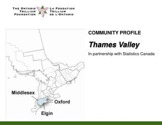 COMMUNITY PROFILE Thames Valley In partnership with Statistics Canada