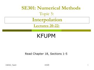 SE301: Numerical Methods Topic 5: Interpolation Lectures 20-22: