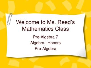 Welcome to Ms. Reed's Mathematics Class
