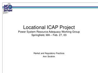 Locational ICAP Project Power System Resource Adequacy Working Group Springfield, MA – Feb. 27, 03
