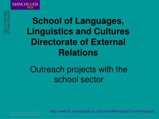 School of Languages, Linguistics and Cultures Directorate of External Relations