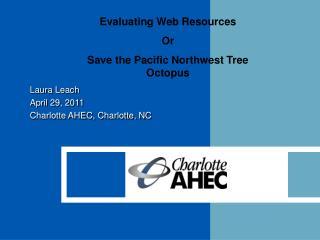 Laura Leach April 29, 2011 Charlotte AHEC, Charlotte, NC