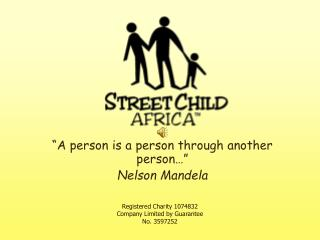 """A person is a person through another person…"" Nelson Mandela"