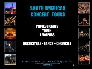SOUTH AMERICAN CONCERT   TOURS