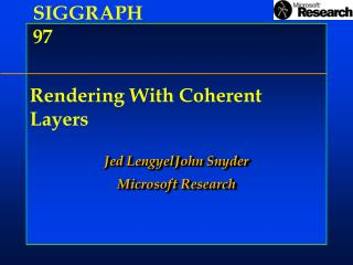 Rendering With Coherent Layers