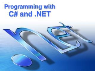 Programming with C# and .NET
