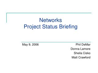 Networks Project Status Briefing