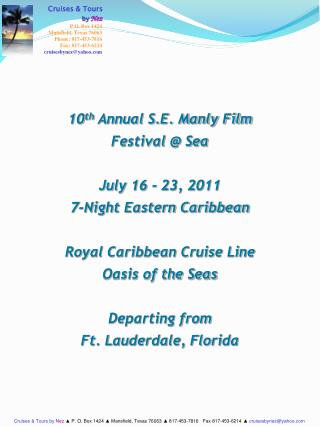 10th Annual S.E. Manly Film Festival  Sea  July 16 - 23, 2011 7-Night Eastern Caribbean  Royal Caribbean Cruise Line Oas