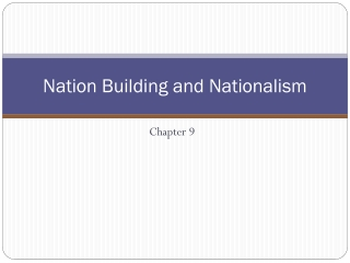 NATION BUILDING AND NATIONIONALISM