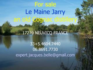 For sale Le Maine Jarry an old Cognac distillery