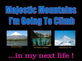 Majestic Mountains  I'm Going To Climb