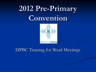 2012 Pre-Primary Convention