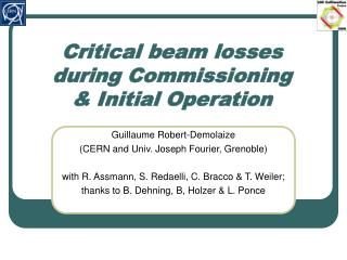 Critical beam losses  during Commissioning  & Initial Operation