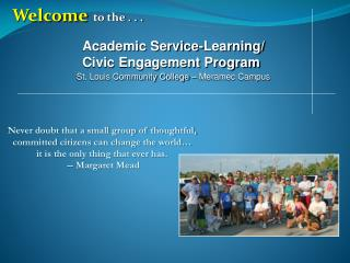 Welcome   to the . . .  Academic Service-Learning/       		Civic Engagement Program