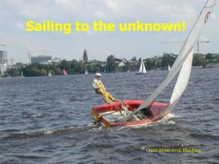 Sailing to the unknown!
