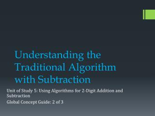 Understanding the Traditional Algorithm with  Subtraction