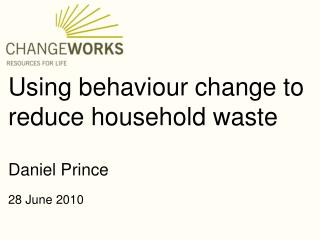 Using behaviour change to reduce household waste
