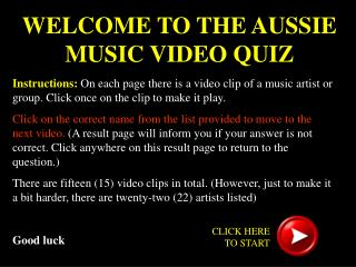 WELCOME TO THE AUSSIE MUSIC VIDEO QUIZ