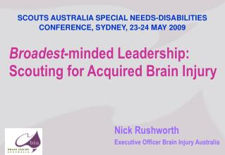 Broadest -minded Leadership: Scouting for Acquired Brain Injury