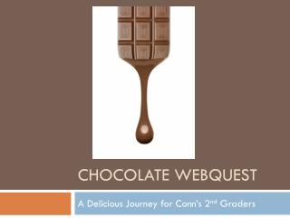 CHOCOLATE WEBQUEST