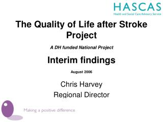The Quality of Life after Stroke Project A DH funded National Project Interim findings August 2006
