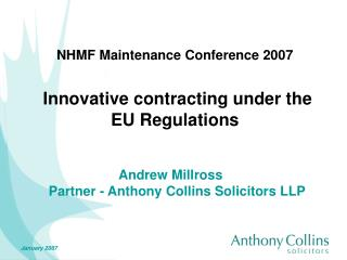 NHMF Maintenance Conference 2007 Innovative contracting under the EU Regulations