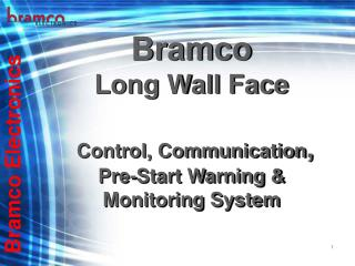Bramco Long Wall Face Control, Communication , Pre-Start Warning & Monitoring System