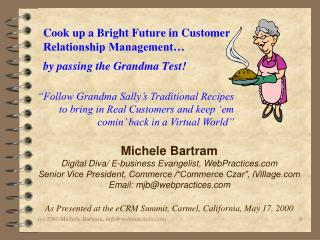 Cook up a Bright Future in Customer Relationship Management…  by passing the Grandma Test!